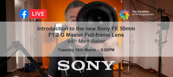 Introduction to the new Sony FE 50mm F1.2 G Master Full-frame Lens with Mark Baber