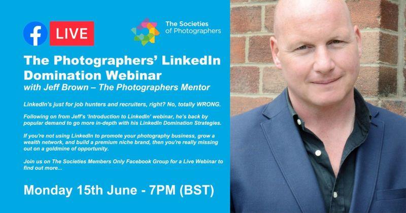 Webinar: The Photographers' LinkedIn Domination Webinar with Jeff Brown