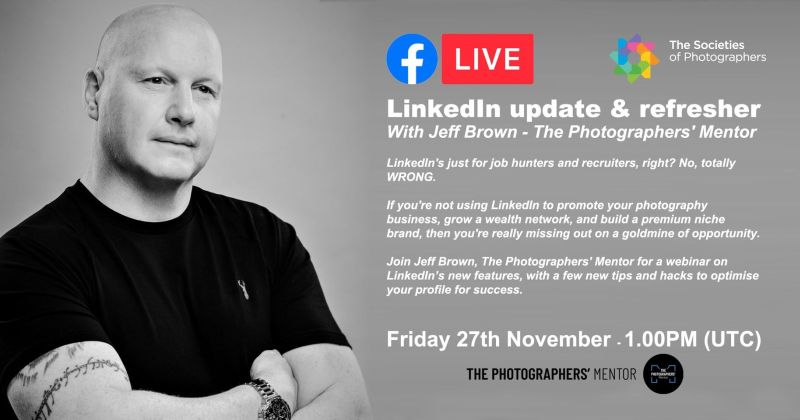 LinkedIn Update & Refresher with Jeff Brown - The Photographers' Mentor