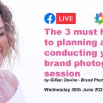 Webinar: The 3 must haves to planning and conducting your brand photography session by Gillian Devine - Brand Photography Expert